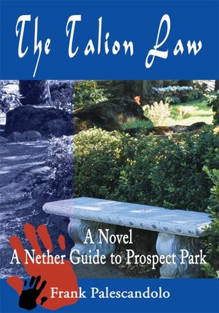 The Talion Law: A Novel A Nether Guide to Prospect Park