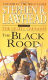 The Black Rood (The Celtic Crusades, #2)
