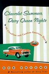 Chevrolet Summers, Dairy Queen Nights: Of Cloudless and Carefree American Days