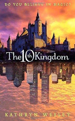 The Tenth Kingdom by Kathryn Wesley
