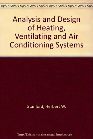 Analysis and Design of Heating, Ventilating, and Air-Conditioning Systems