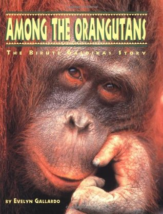 Among the Orangutans: The Birute Galdikas Story