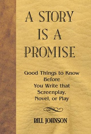 a-story-is-a-promise-good-things-to-know-before-writing-a-novel-screenplay-or-play