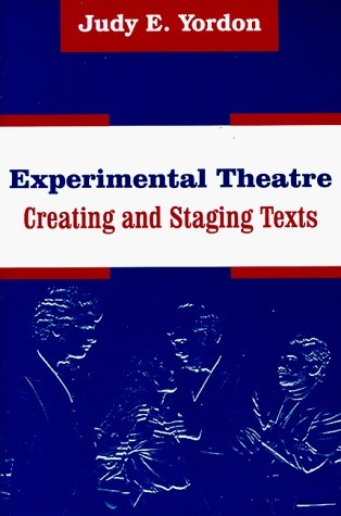 Experimental Theatre: Creating and Staging Texts