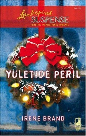 Yuletide Peril (Yuletide Series, 1)(Yuletide 1) - Irene Brand