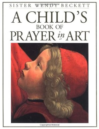 Child's Book of Prayer in Art by Wendy Beckett