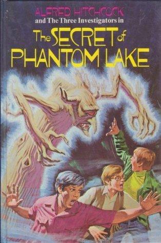 Alfred Hitchcock and the Three Investigators in the Secret of Phantom Lake (Alfred Hitchcock and the Three Investigators, 19)