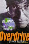 Overdrive: Bill Gates and the Race to Control Cyberspace
