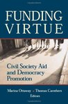 Funding Virtue: Civil Society Aid and Democracy Promotion