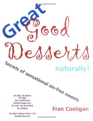 great-good-desserts-naturally-secrets-of-sensational-sin-free-sweets