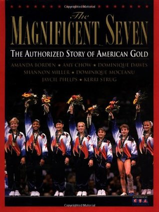 The Magnificent Seven: The Authorized Story of American Gold