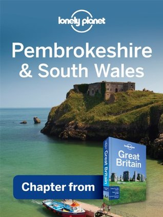 Lonely Planet Pembrokeshire & South Wales: Chapter from Great Britain Travel Guide