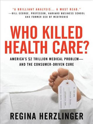 who-killed-healthcare-america-s-2-trillion-medical-problem-and-the-consumer-driven-cure