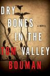 Dry Bones in the Valley (Henry Farrell, #1)