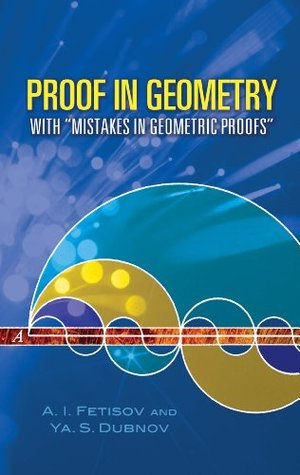 """Proof in Geometry: With """"Mistakes in Geometric Proofs"""" (Dover Books on Mathematics)"""