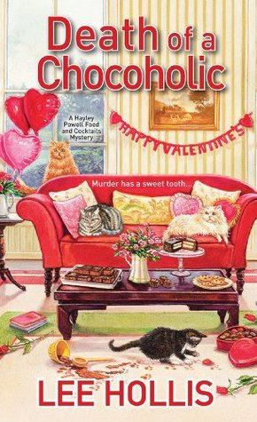 Death of a Chocoholic (Hayley Powell Food and Cocktails Mystery, #4)