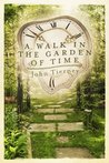A Walk in the Garden of Time