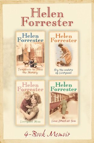 The Complete Helen Forrester 4-Book Memoir: Twopence to Cross the Mersey / Liverpool Miss / By the Waters of Liverpool / Lime Street at Two