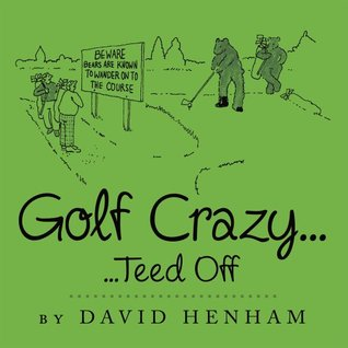 Golf Crazy... : ...Teed Off
