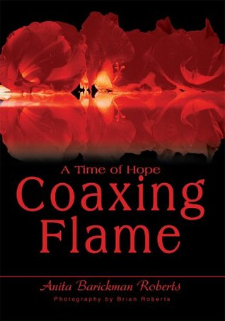 Coaxing Flame: A Time of Hope