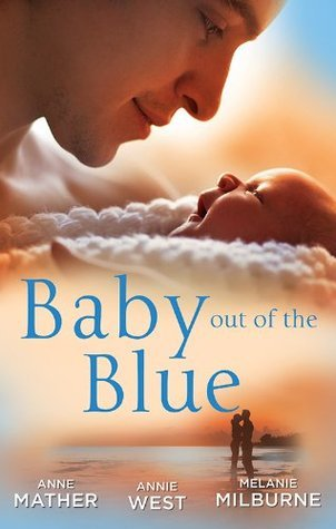 Baby Out Of The Blue: The Greek Tycoon's Pregnant Wife/Forgotten Mistress, Secret Love-Child/The Secret Baby Bargain