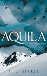 From The Darkness (Aquila #1)