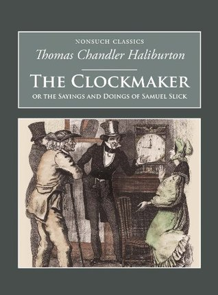 The Clockmaker The Sayings And Doings Of Samuel Slick By border=