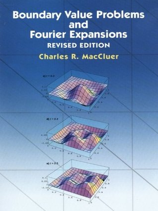 Boundary Value Problems and Fourier Expansions (Dover Books on Mathematics)