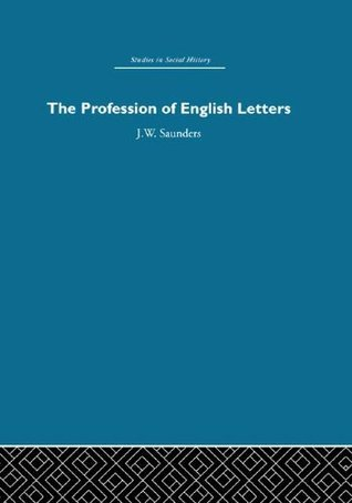 The Profession of English Letters (Studies in Social History