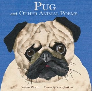 Ebook Pug: And Other Animal Poems by Valerie Worth read!