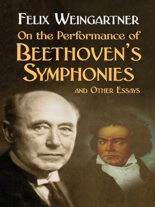 On the Performance of Beethoven's Symphonies and Other Essays (Dover Books on Music)