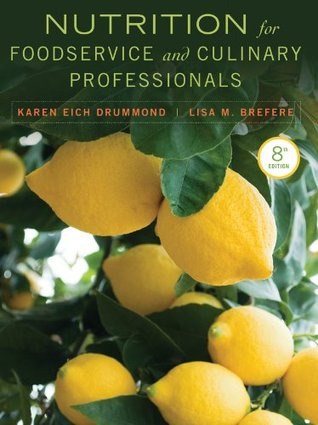 Nutrition for Foodservice and Culinary Professionals, 8th Edition