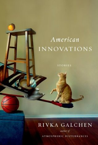 Ebook American Innovations: Stories by Rivka Galchen DOC!