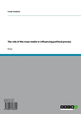 The role of the mass media in influencing political process