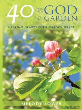 40-days-with-god-in-the-garden-healing-hearts-with-garden-grace