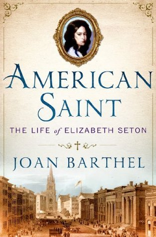 American Saint: The Life of Elizabeth Seton