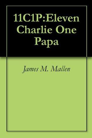 Descargar un libro de visitas gratis 11C1P:Eleven Charlie One Papa