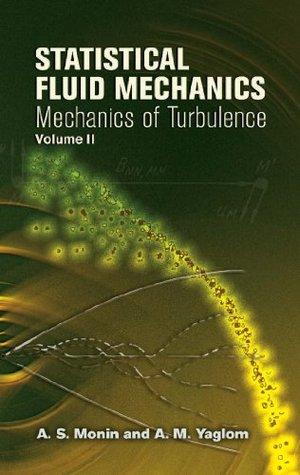 Statistical Fluid Mechanics, Volume II: Mechanics of Turbulence: 2 (Dover Books on Physics)