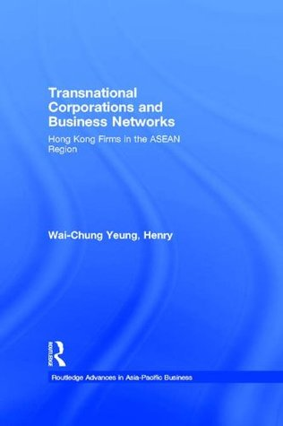 Transnational Corporations and Business Networks: Hong Kong Firms in the ASEAN Region (Routledge Advances in Asia-Pacific Business)