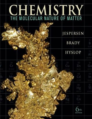 Chemistry: The Molecular Nature of Matter, 6th Edition