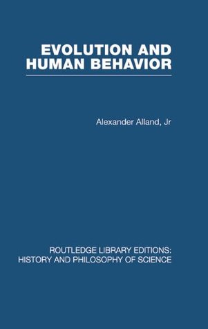 Evolution and Human Behaviour: An Introduction to Darwinian Anthropology: Volume 1