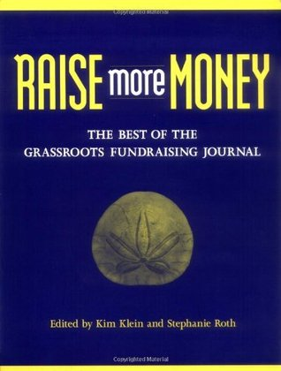 Raise More Money: The Best of the Grassroots Fundraising Journal