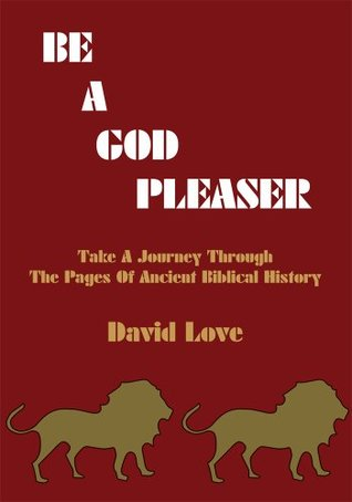 be-a-god-pleaser-take-a-journey-through-the-pages-of-ancient-biblical-history