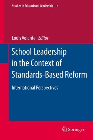 School Leadership in the Context of Standards-Based Reform: International Perspectives: 16