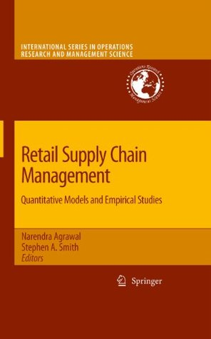 retail-supply-chain-management-quantitative-models-and-empirical-studies-122-international-series-in-operations-research-management-science