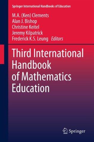 Third International Handbook of Mathematics Education: 27 (Springer International Handbooks of Education)