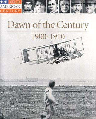 Dawn of the Century: 1900-1910