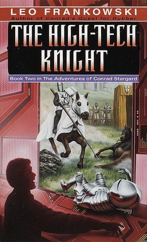 The High-Tech Knight by Leo Frankowski