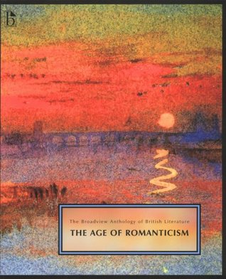 The Broadview Anthology of British Literature: Volume 4: The Age of Romanticism