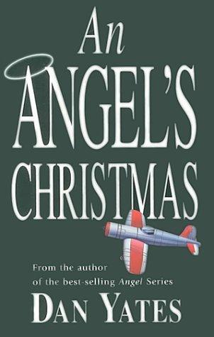 An Angel's Christmas by Dan Yates